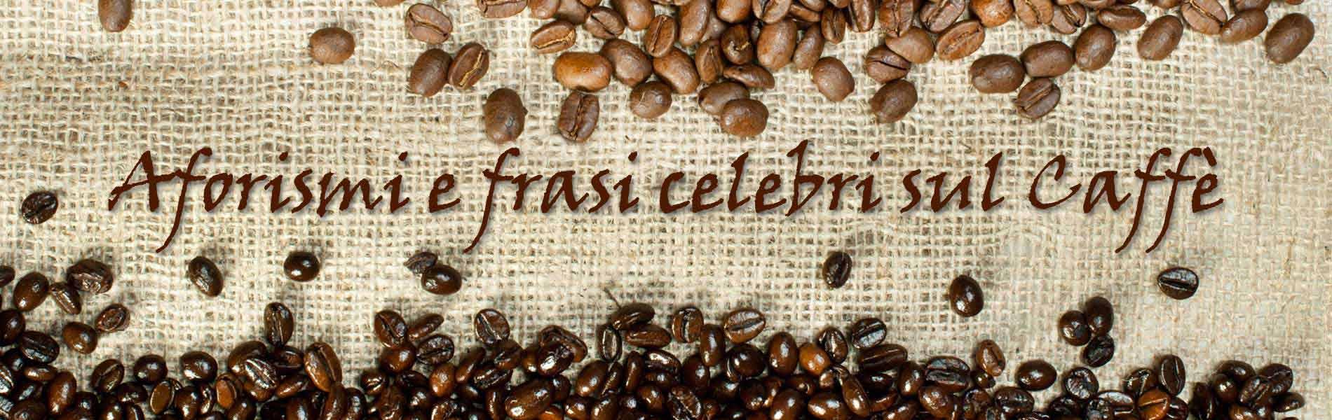 Aforismi E Frasi Celebri Sul Caffe Caffe Torre